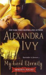 My Lord Eternity : The Immortal Rogues Series - Alexandra Ivy