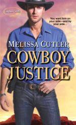 Cowboy Justice : Catcher Creek Trilogy - Melissa Cutler
