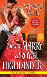 How to Marry a Royal Highlander : Classic, Modern, Penguin - Vanessa Kelly
