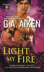 Light My Fire : Dragonkin Series : Book 7 - G. A. Aiken