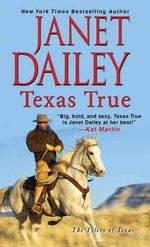 Texas True : Tylers of Texas - Janet Dailey