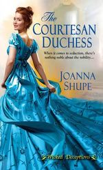 The Courtesan Duchess : Wicked Deceptions - Joanna Shupe