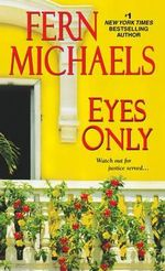 Eyes Only : Sisterhood Novels - Fern Michaels
