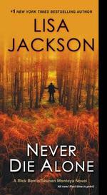 Never Die Alone : Bentz/Montoya Novel - Lisa Jackson