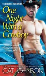 One Night With a Cowboy : Oklahoma Nights Romance - Cat Johnson