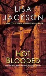 Hot Blooded : Rick Bentz/Reuben Montoya Novels - Lisa Jackson