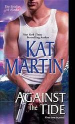 Against the Tide - Kat Martin