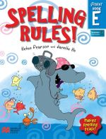 Spelling Rules! Student Book E : Makes Spelling Stick - Helen Pearson