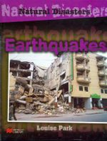 Earthquakes : Natural Disasters Series - Louise Park