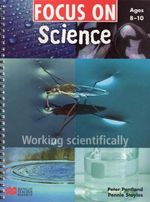 Focus On Science Age 8-10 : Working Scientifically - Pennie Stoyles