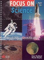 Focus On Science Age 10+ : Working Scientifically - Pennie Stoyles