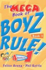 The Mega Book of Boyz Rule Book 1 - Felice Arena