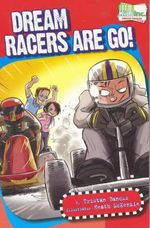 Dream Racers : Are Go! : Kids & Co. Series - Tristan Bancks