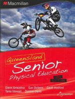 Queensland Senior Physical Education : Third edition - Glenn Amezdroz