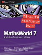 MathsWorld 7  : Australian Curriculum Edition - Teacher Resource Book - Jill Vincent