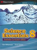 Science Essentials 8 : Student Textbook - Australian Curriculum Edition - Ken Williamson