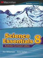 Science Essentials 8 : Student Textbook - Australian Curriculum Edition - Ken Williamson