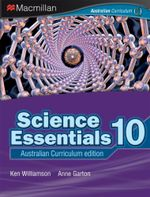 Science Essentials 10 : Student Textbook - Australian Curriculum Edition - Ken Williamson