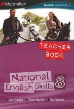 National English Skills 8 Teacher Book : For the Australian Curriculum - Rex Sadler