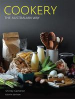 Cookery the Australian Way: 8th Edition - Shirley Cameron