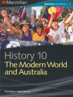 History 10 - The Modern World and Australia : Macmillan History - Paul Ashton
