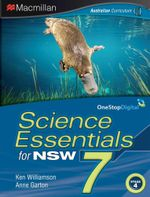 Science Essentials 7 for NSW : Student Textbook - Australian Curriculum Edition - Ken Williamson
