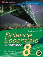 Science Essentials 8 for NSW : Student Textbook - Australian Curriculum Edition - Ken Williamson