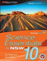 Science Essentials 10 for NSW : Student Textbook - Australian Curriculum Edition - Ken Williamson
