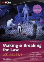 Making and Breaking the Law : VCE Units 3 and 4 - Jules Aldous
