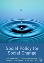 Social Policy for Social Change : 1st Edition - Barbara Fawcett