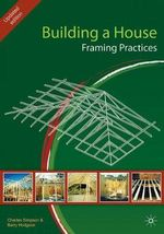 Building a House : Framing Practices - Charles Simpson