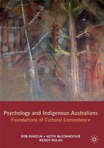 Psychology and Indigenous Australians : Foundations of Cultural Competence - Rob Ranzijn