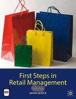 First Steps in Retail Management - Mark Wrice