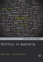 Politics in Australia : Assessing the Evidence : 1st Edition - Martin Drum