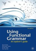 Using Functional Grammar : An Explorer`s Guide - Spinks, Fahey & Feez Butt