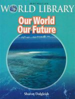 Our World Our Future : Macmillan World Library - Sharon Dalgleish