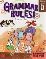 Grammar Rules! Book D : Grammar Rules! - Tanya Gibb