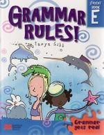 Grammar Rules! - Book E : Grammar Rules! - Tanya Gibb