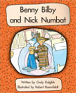Benny Bilby and Nick Numbat : Benny Bibly and Nick Numba - Cindy Dalglish