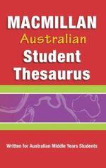 Macmillan Australian Student Thesaurus : Macmillan Dictionaries Ser. - MEA