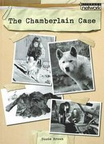 Chamberlain Case Topic Book : Literacy Network Grade 6 - Susie Brown