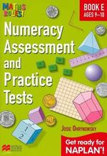 Maths Rules! Numeracy Assessment Pract E : Get ready for NAPLAN for ages 9-10 - Josie Ohrynowsky