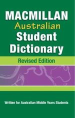 Macmillan Australian Student Dictionary : Written for Australian Students, Ages 10-15 - MEA