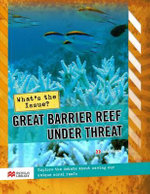 What's the Issue? The Great Barrier Reef Under Threat : What's The Issue? Set 2 - Julie Murphy