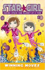 Star Girl : Winning Moves : Star Girl Series : Book 3 - Louise Park