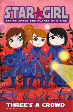 Star Girl : Three's a Crowd : Star Girl Series : Book 4 - Louise Park
