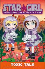 Star Girl : Toxic Talk : Star Girl Series : Book 6 - Louise Park