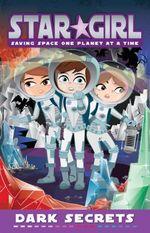 Star Girl : Dark Secrets : Star Girl Series : Book 9 - Louise Park
