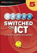 Switched on ICT Year 5 : Switched on ICT - Various