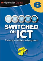 Switched on ICT Year 6 : Switched on ICT - Various